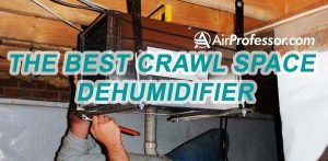 best crawl space dehumidifier