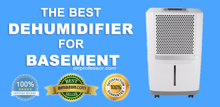 Best Dehumidifier For Basement With Rating & Reviews - Air Professor