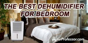 A Look At The Best Dehumidifier For Bedroom