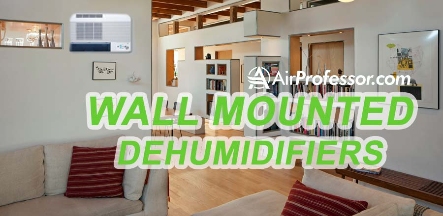 wall-mounted-dehumidifier - Wall Mounted Dehumidifier Review - AirProfessor.com
