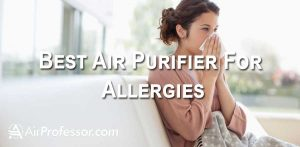 A Detailed Research: Best Air Purifier For Allergies