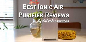 Best Ionic Air Purifier Reviews: Extensive Research