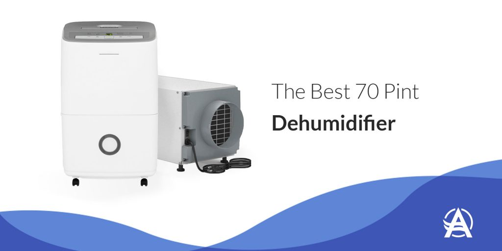 Best 70 Pint Dehumidifier